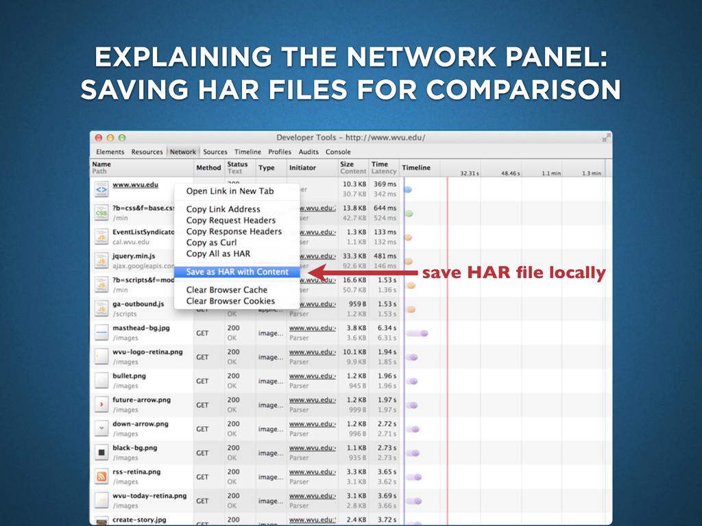 EXPLAINING THE NETWORK PANEL: SAVING HAR FILES ...