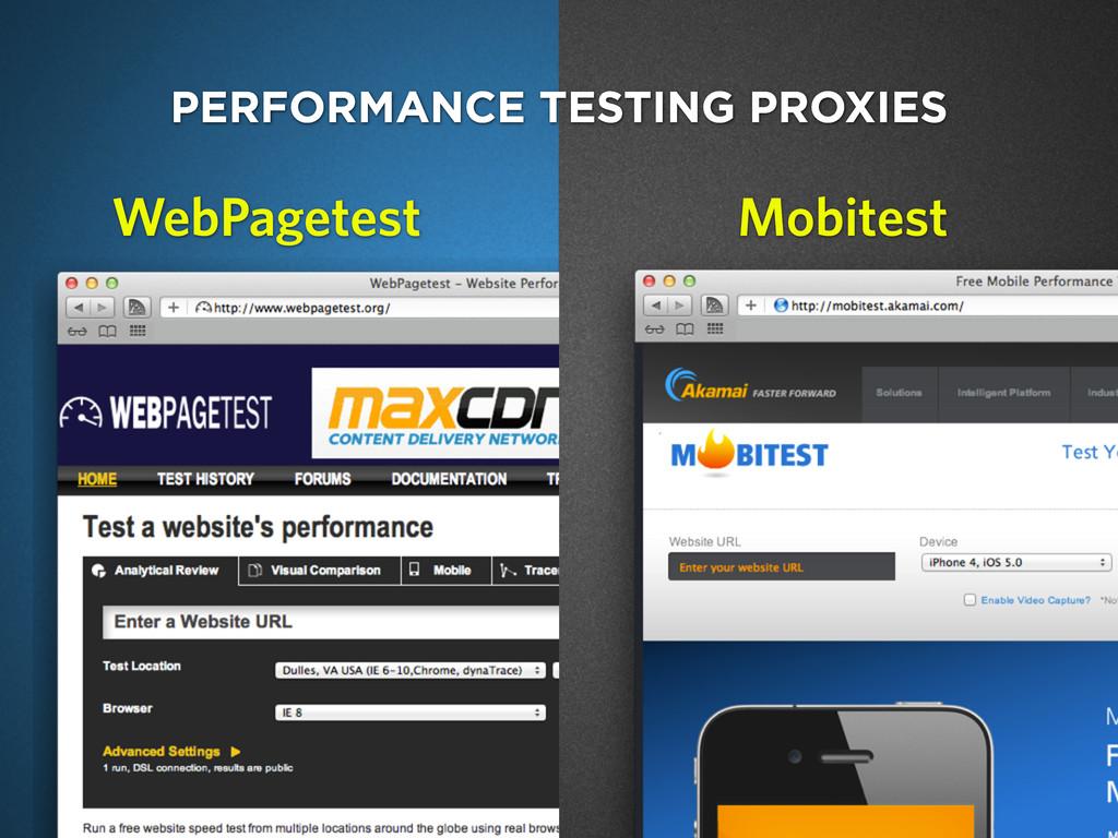 PERFORMANCE TESTING PROXIES Mobitest WebPagetest