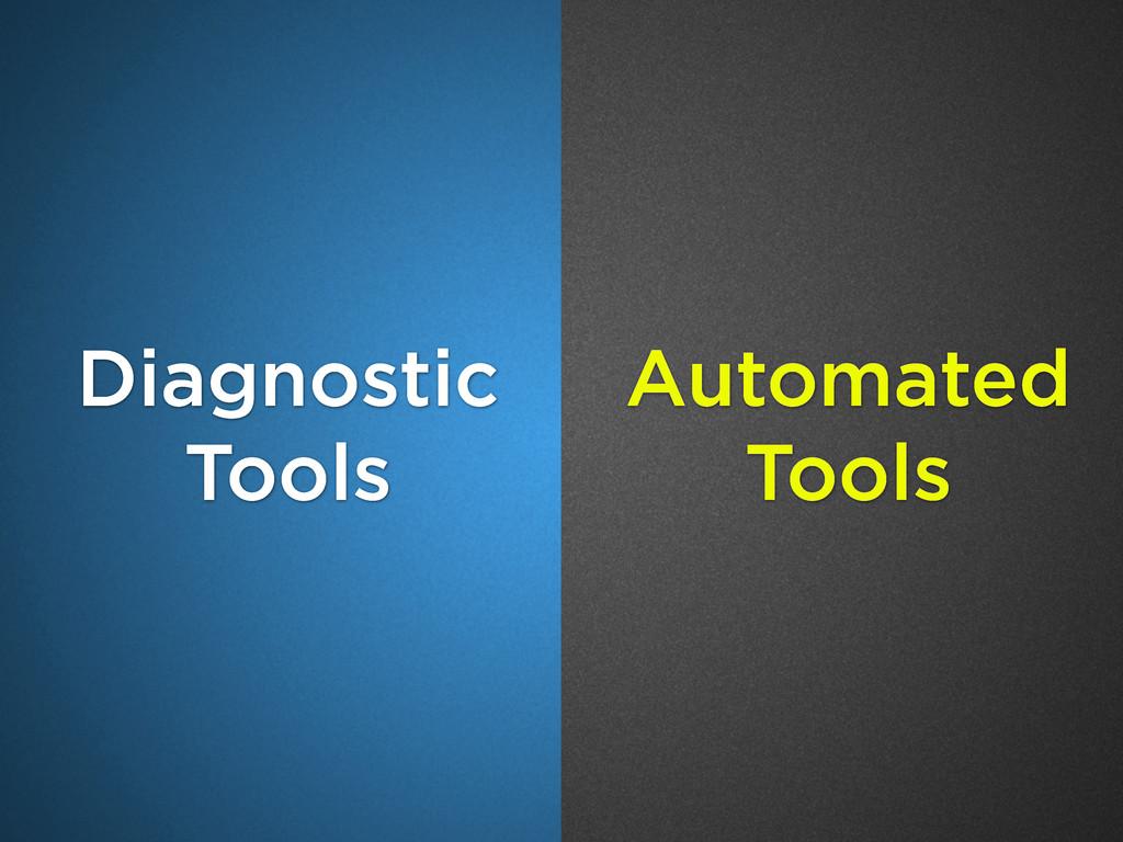 Diagnostic Tools Automated Tools