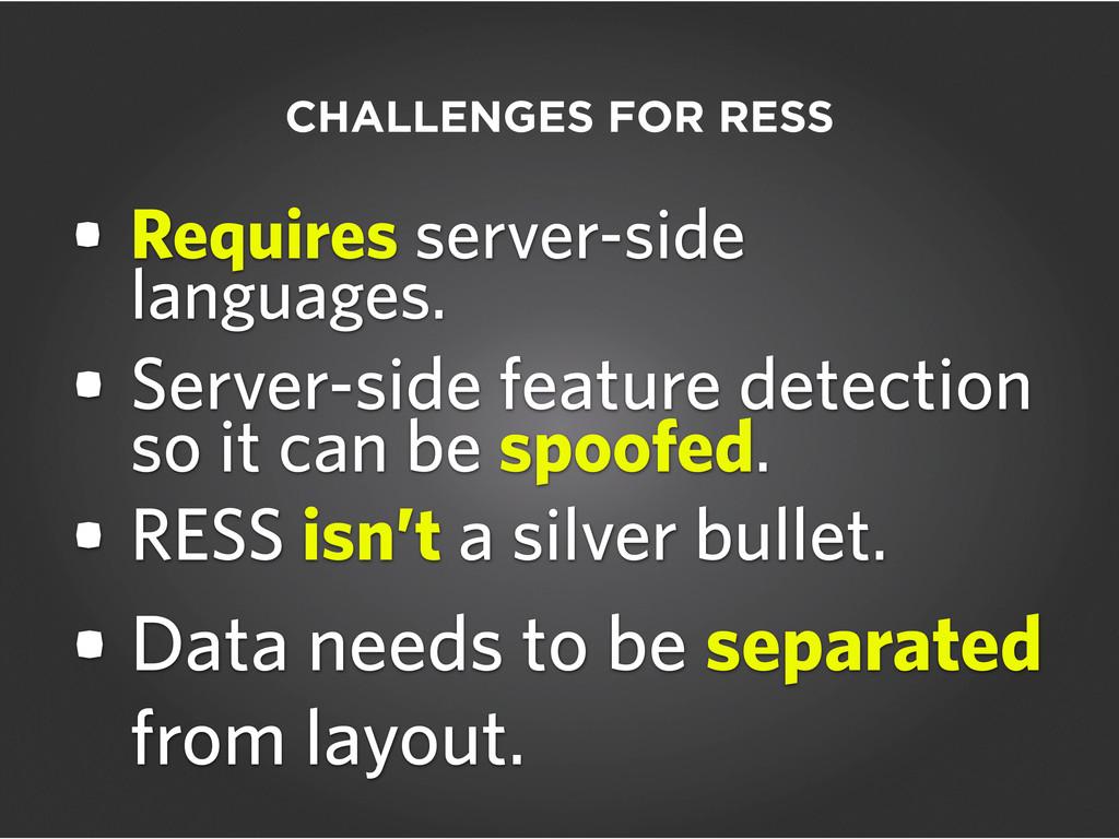 • Requires server-side languages. • Server-side...
