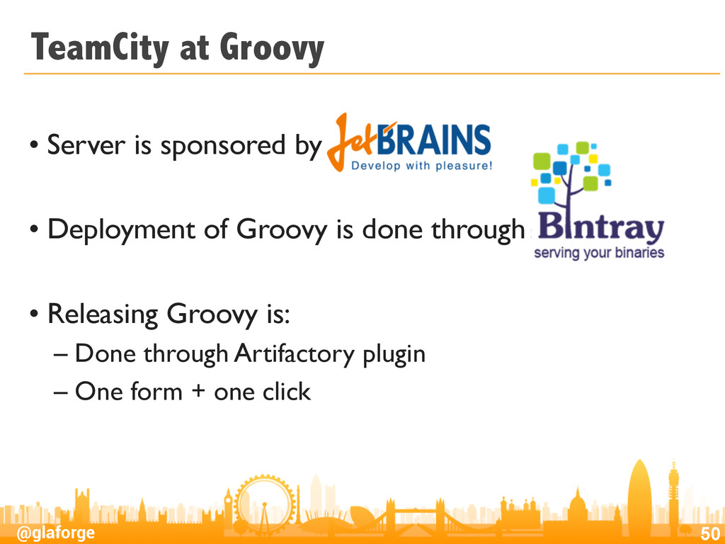@glaforge TeamCity at Groovy • Server is sponso...