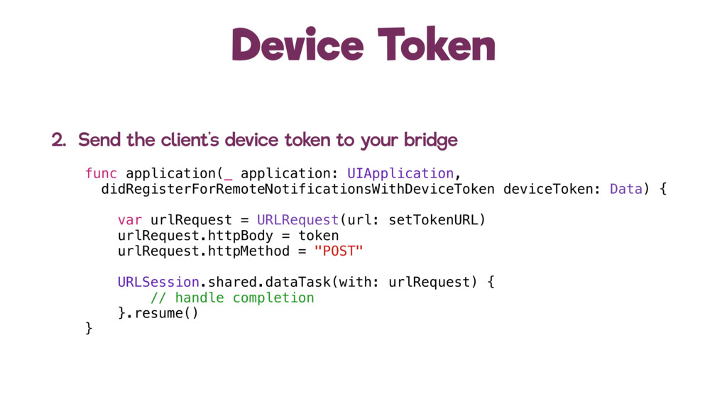 Device Token 2. Send the client's device token ...