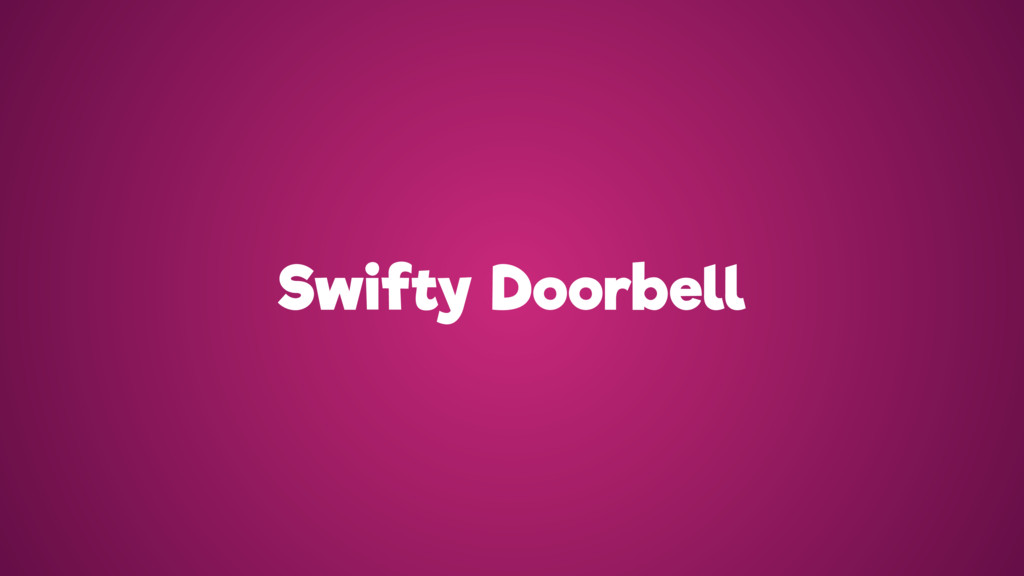 Swifty Doorbell