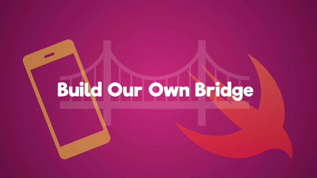 Build Our Own Bridge