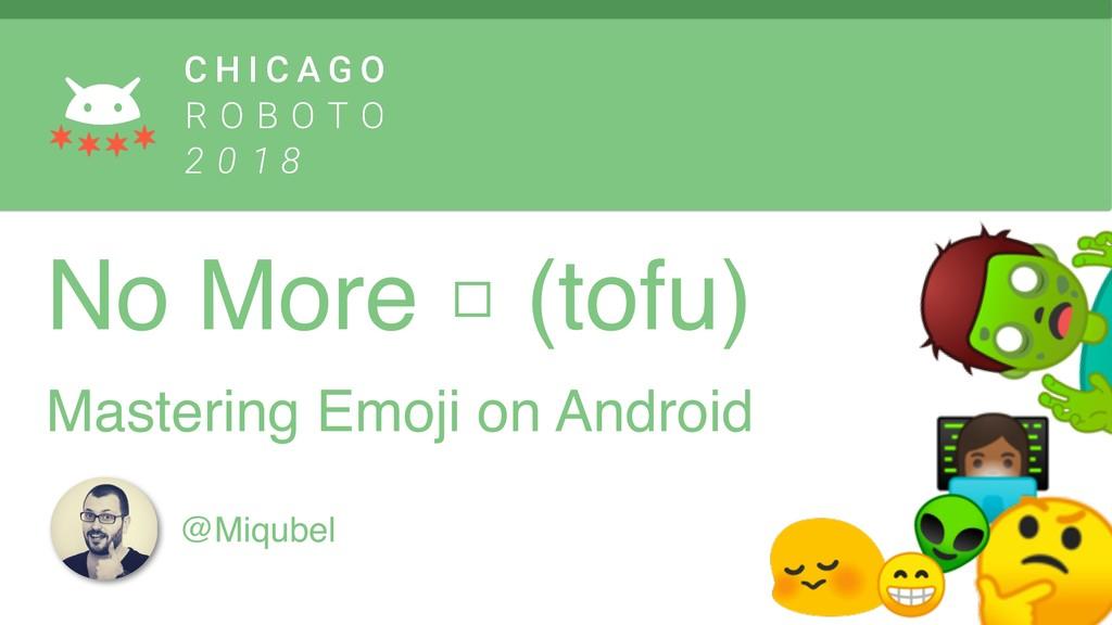 @Miqubel No More □ (tofu)  Mastering Emoji on...