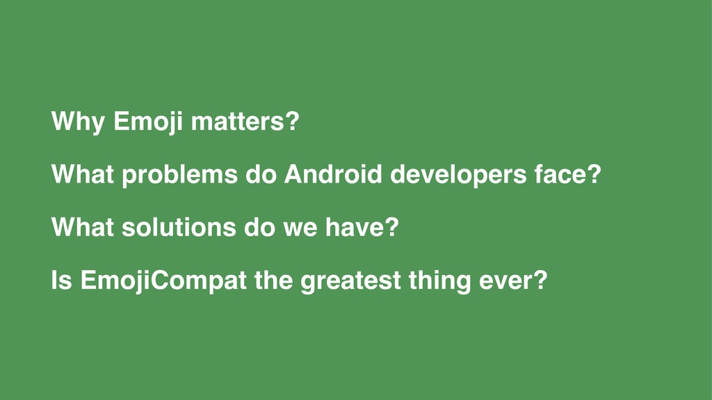 Why Emoji matters? What problems do Android dev...