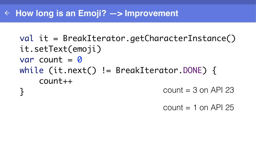How long is an Emoji? —> Improvement val it = B...