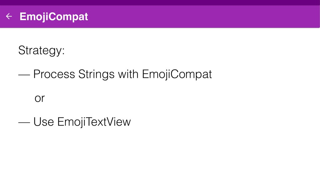 EmojiCompat Strategy: — Process Strings with Em...
