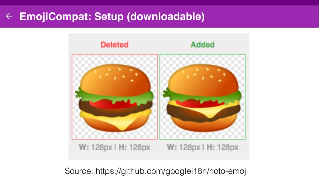 EmojiCompat: Setup (downloadable) Source: https...