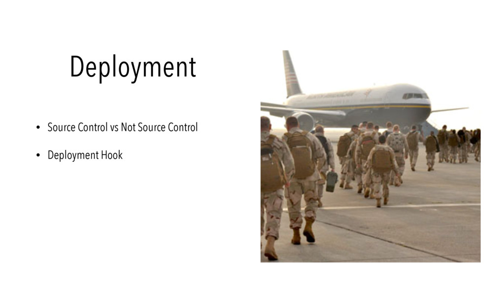 Deployment • Source Control vs Not Source Contr...