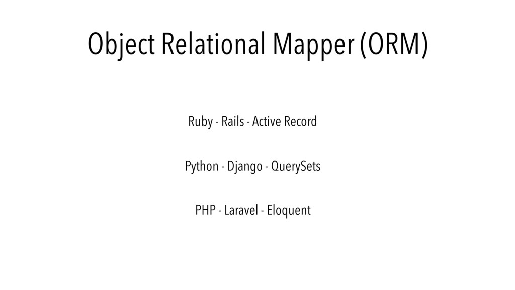 Object Relational Mapper (ORM) Ruby - Rails - A...