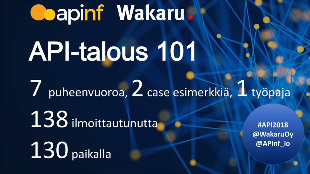 #API2018 @WakaruOy @APInf_io API-talous 101 7 p...