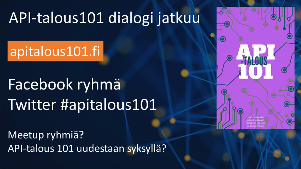 API-talous101 dialogi jatkuu apitalous101.fi Fa...