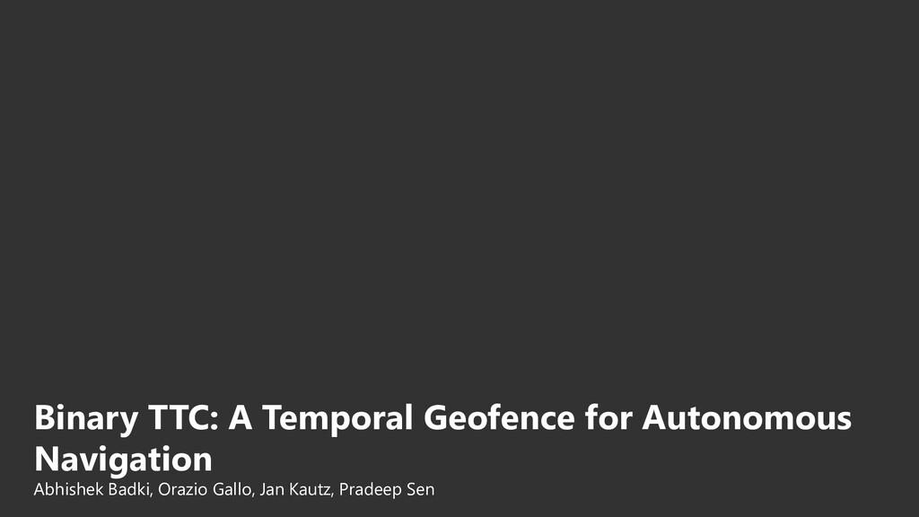Binary TTC: A Temporal Geofence for Autonomous ...