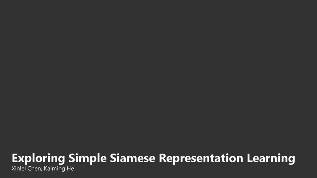 Exploring Simple Siamese Representation Learnin...