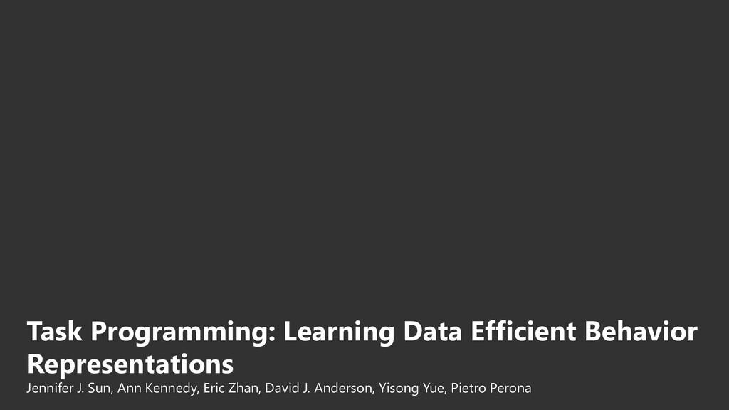 Task Programming: Learning Data Efficient Behav...