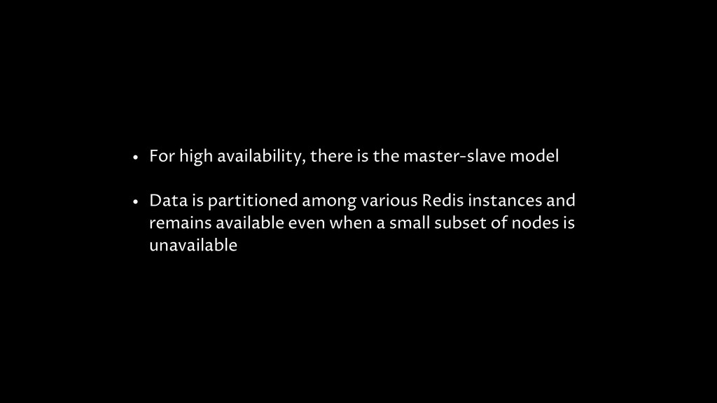 • For high availability, there is the master-sl...