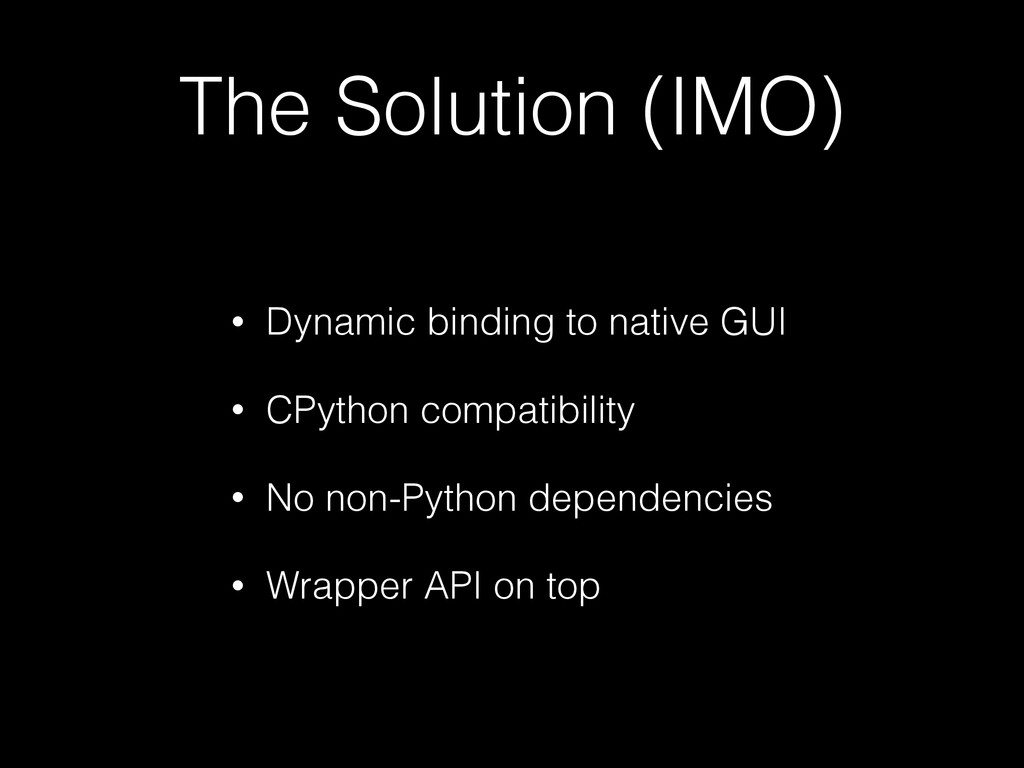 The Solution (IMO) • Dynamic binding to native ...