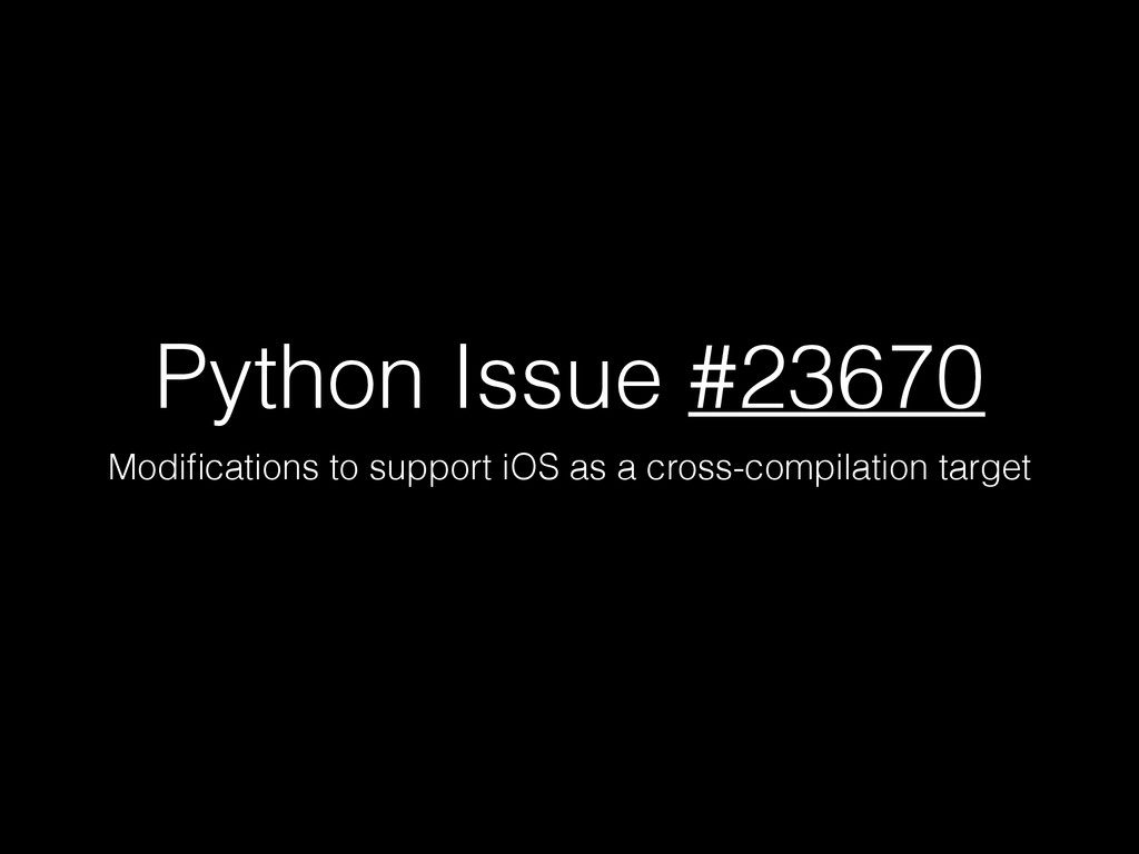 Python Issue #23670 Modifications to support iOS...