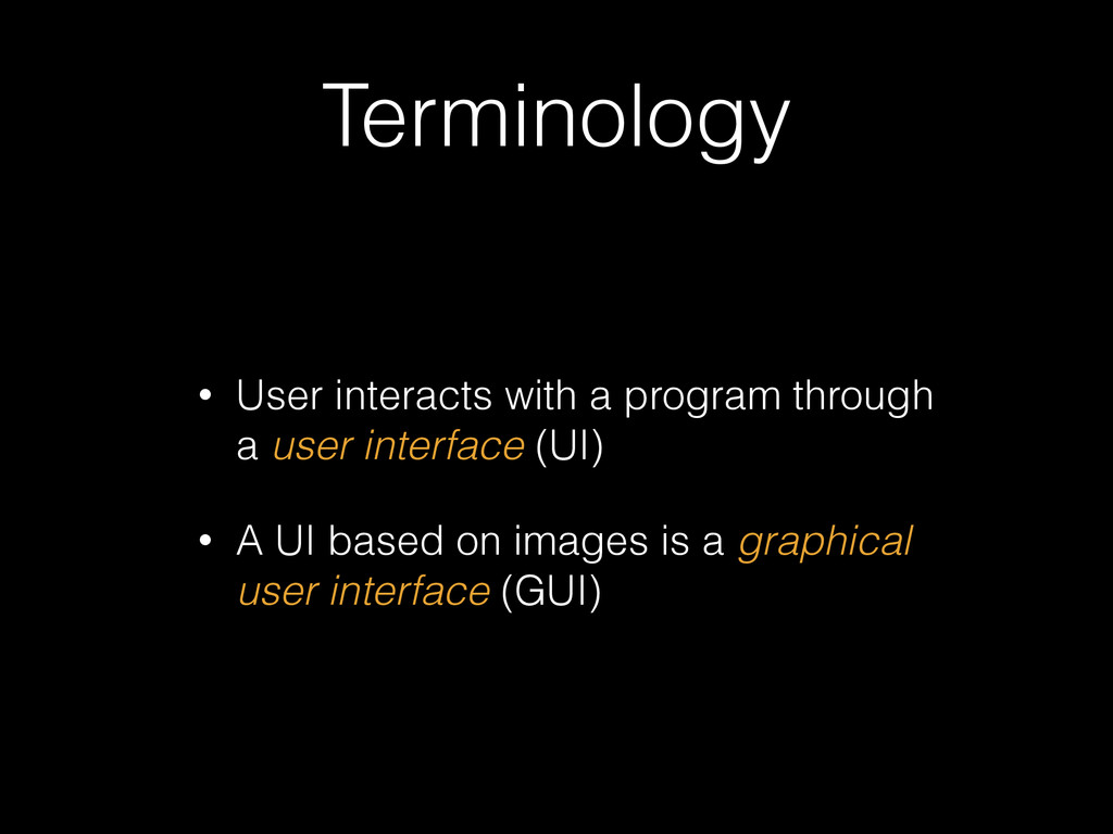 Terminology • User interacts with a program thr...
