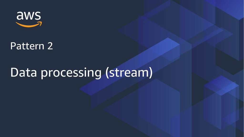 Pattern 2 Data processing (stream)