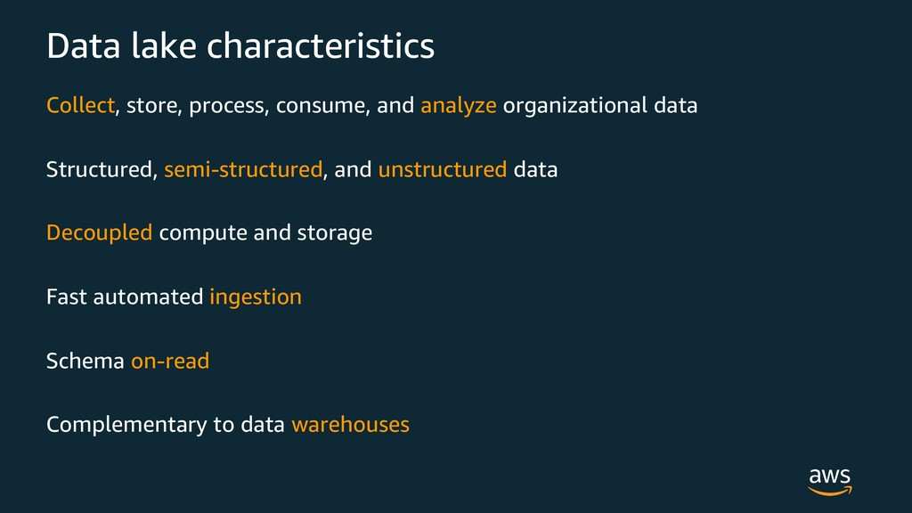 Data lake characteristics Collect, store, proce...