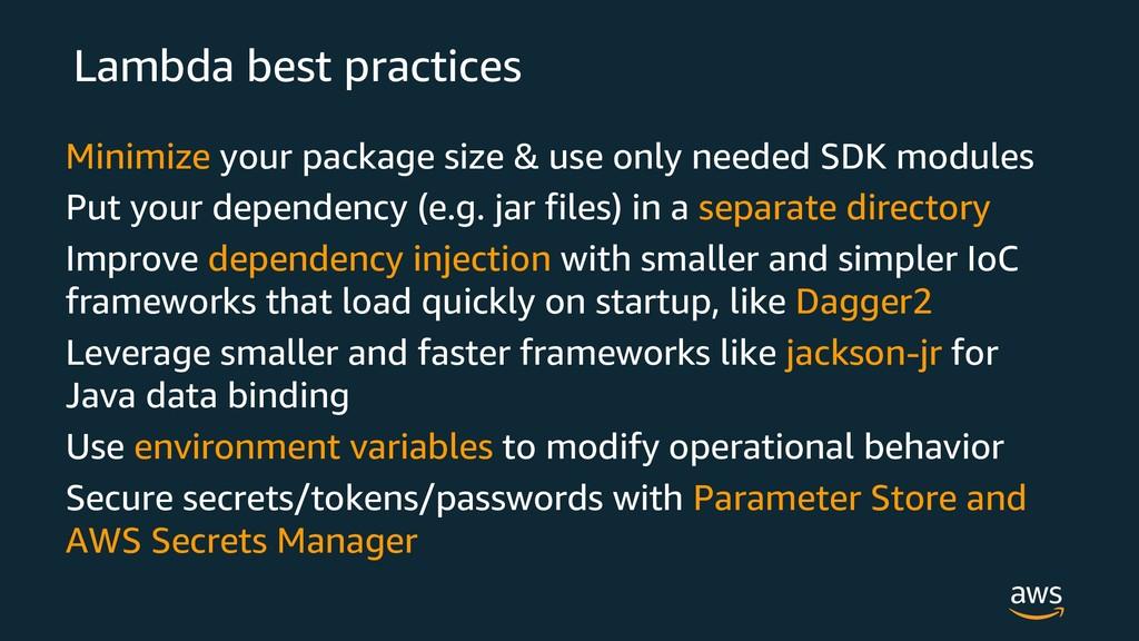 Lambda best practices Minimize your package siz...