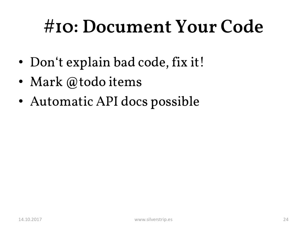 #10: Document Your Code • Don't explain bad cod...