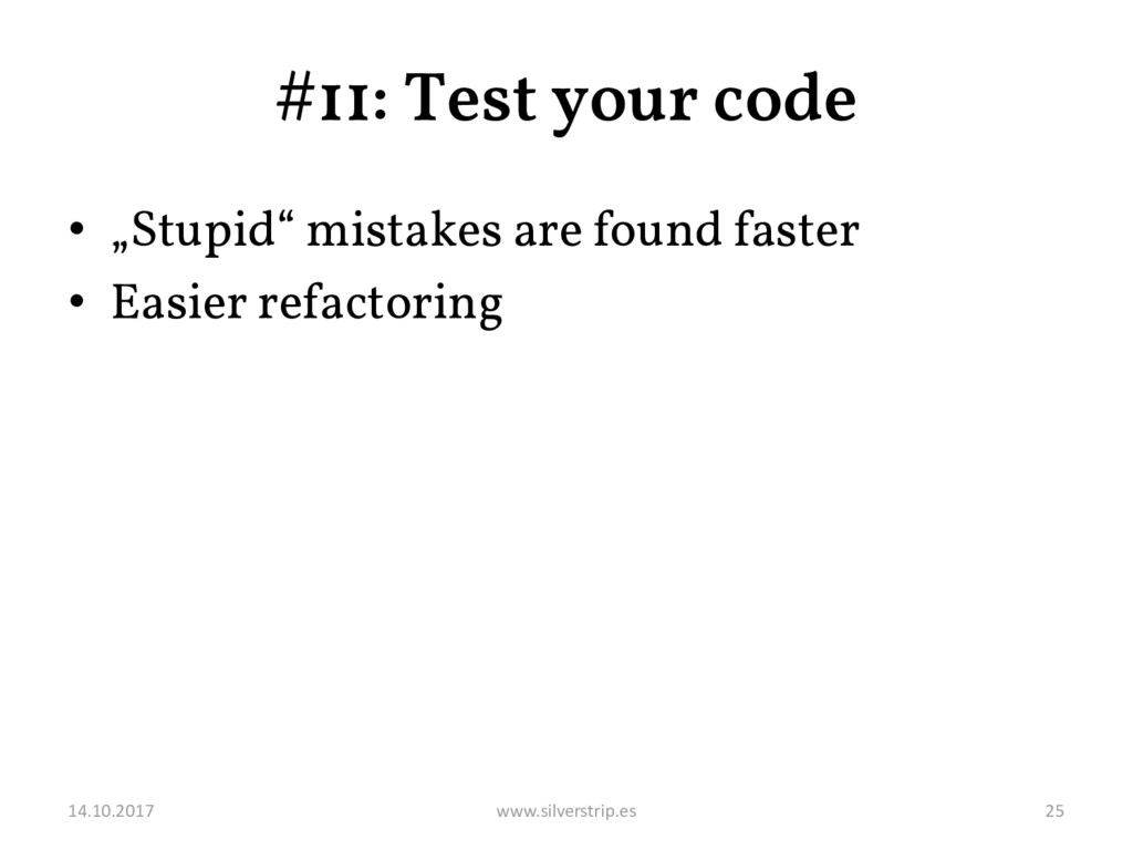 "#11: Test your code • ""Stupid"" mistakes are fou..."