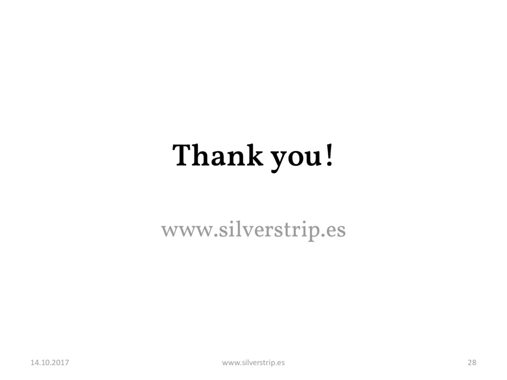 Thank you! www.silverstrip.es 14.10.2017 www.si...
