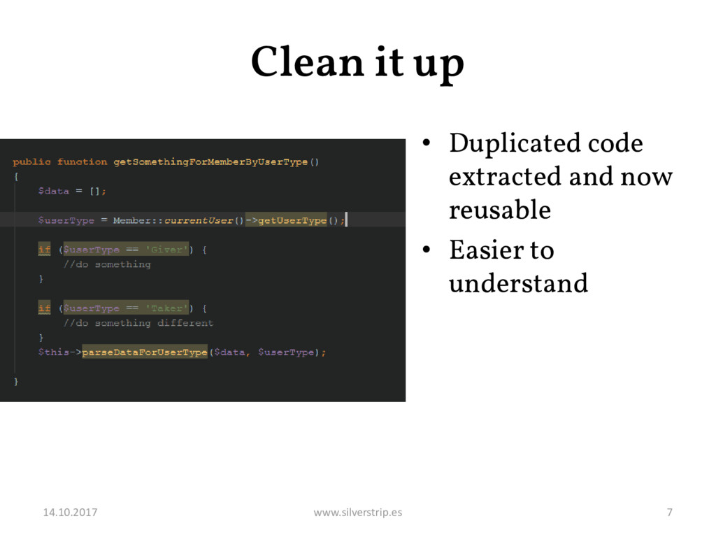 Clean it up • Duplicated code extracted and now...