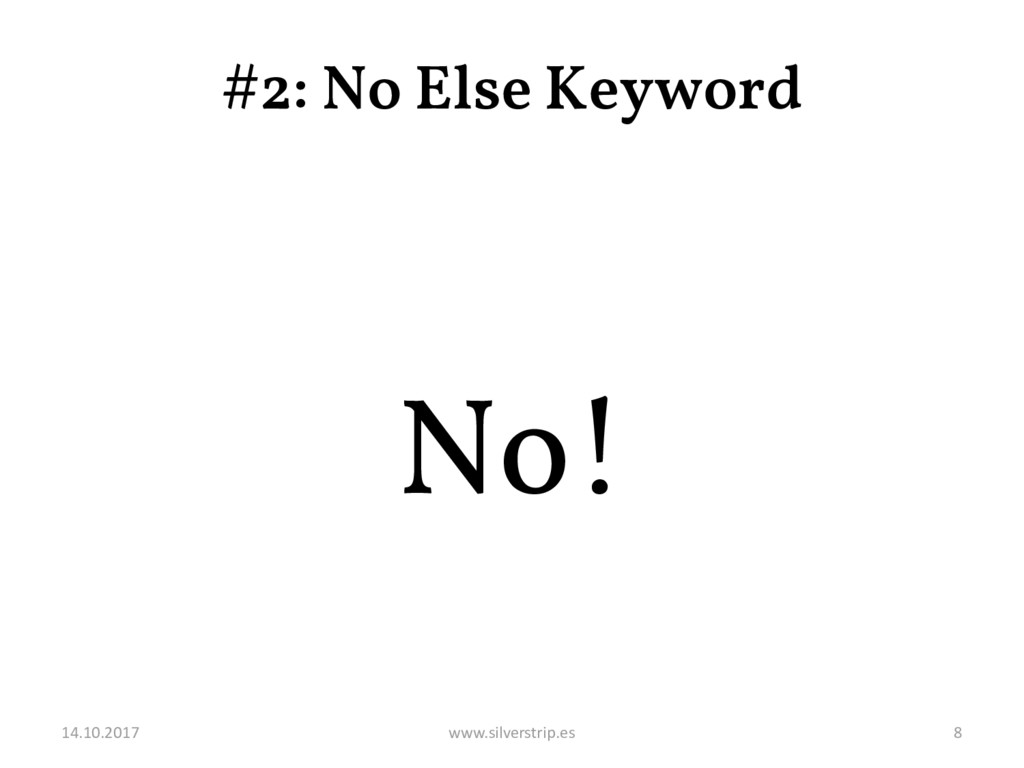 #2: No Else Keyword No! 14.10.2017 www.silverst...