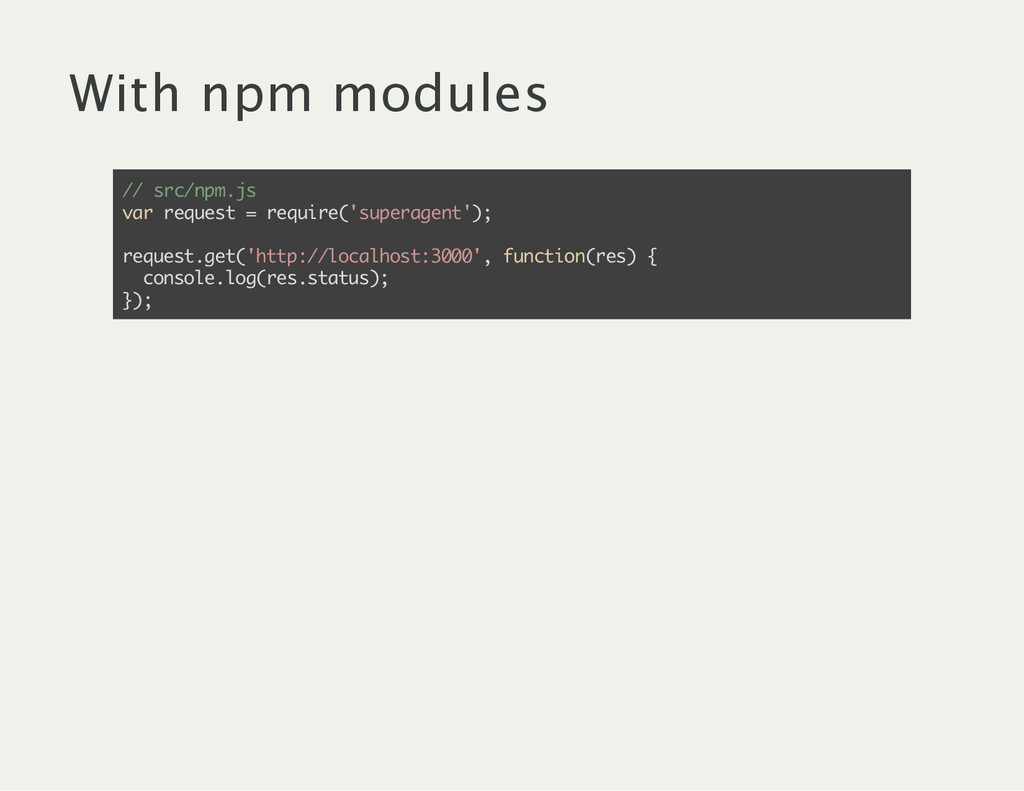 With npm modules / / s r c / n p m . j s v a r ...