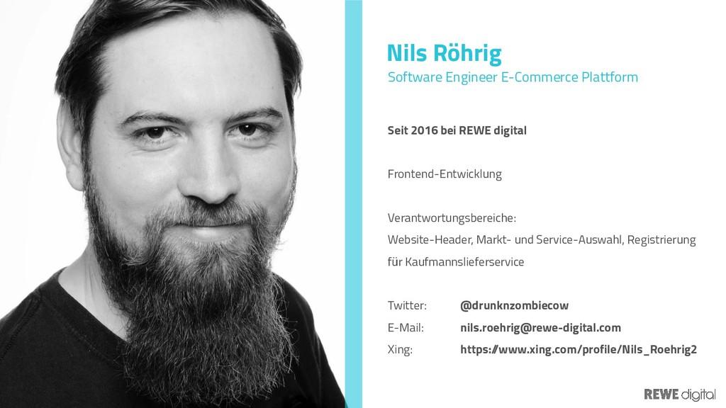 Nils Röhrig Seit 2016 bei REWE digital Frontend...