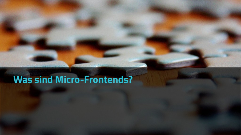 Was sind Micro-Frontends?