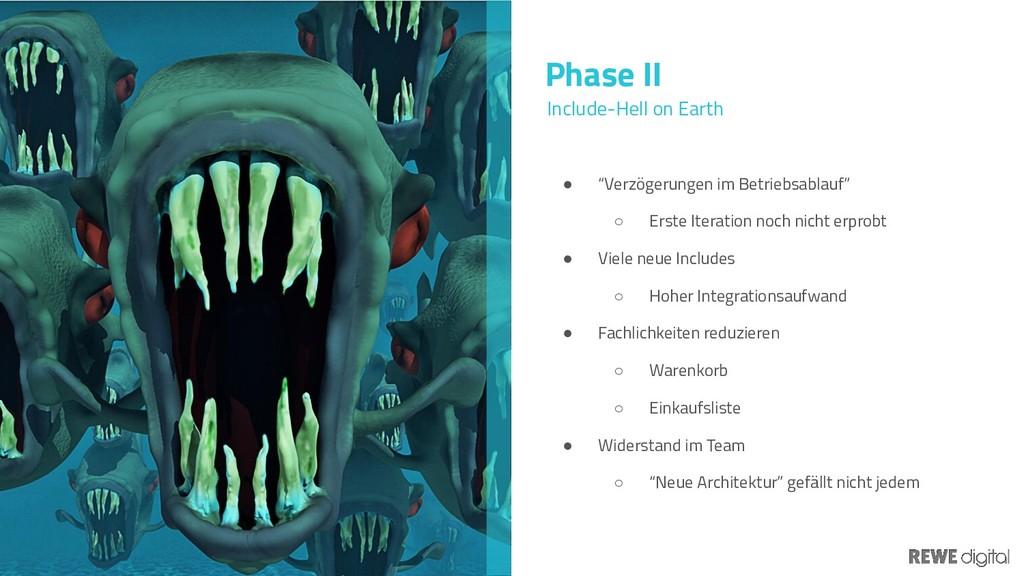 """Phase II ● """"Verzögerungen im Betriebsablauf"""" ○ ..."""