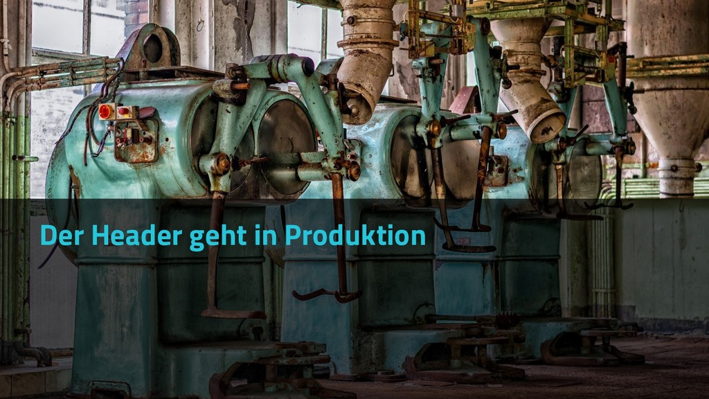 Der Header geht in Produktion