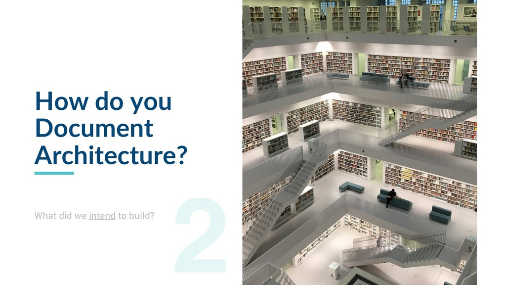 How do you Document Architecture? What did we i...