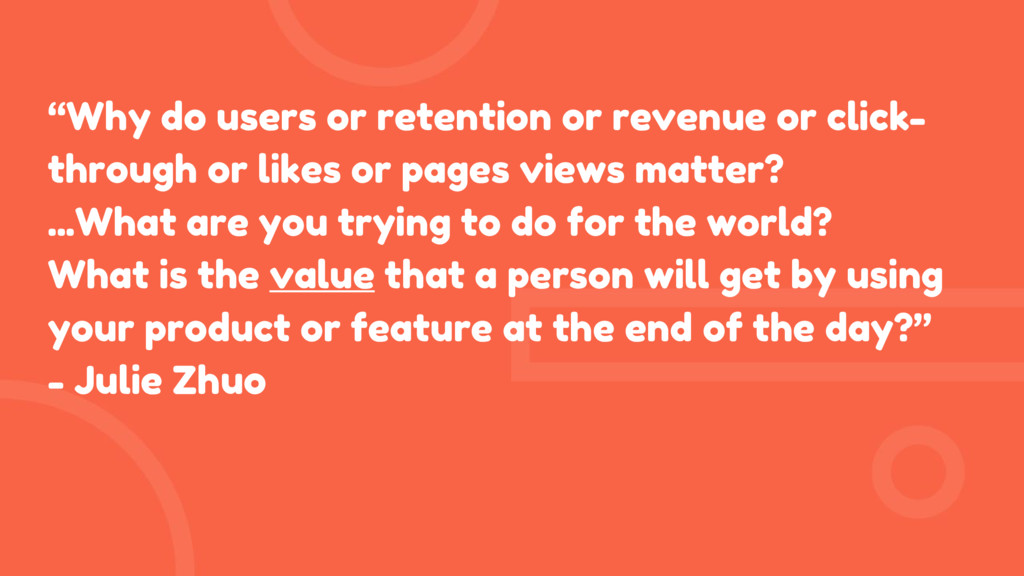 """Why do users or retention or revenue or click-..."