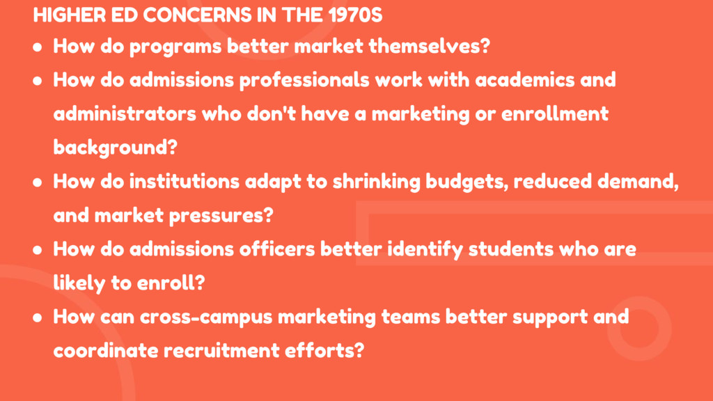 HIGHER ED CONCERNS IN THE 1970S ● How do progra...