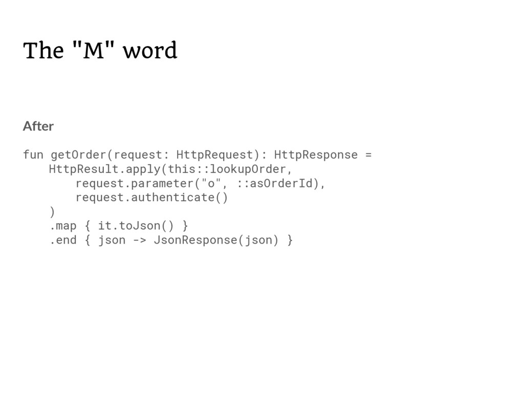 """The """"M"""" word After fun getOrder(request: HttpRe..."""