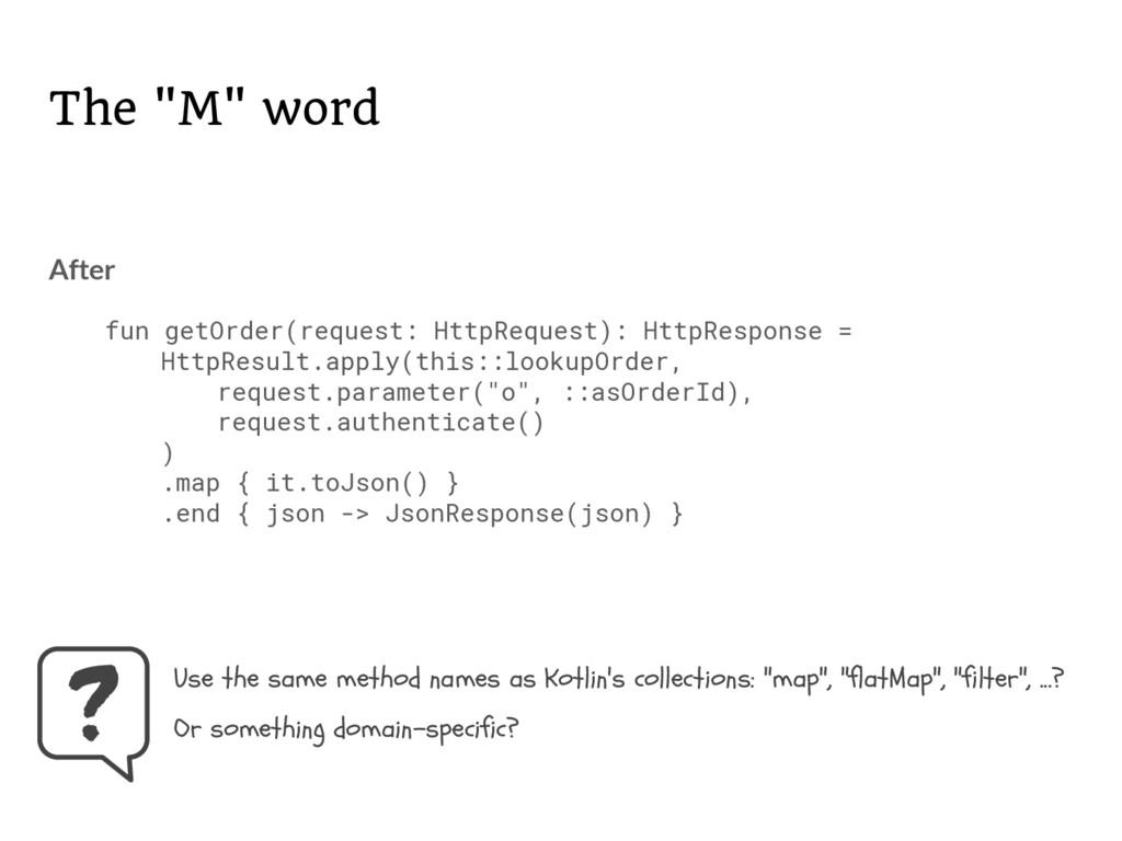 """The """"M"""" word Use the same method names as Kotli..."""