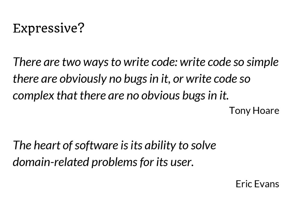 Expressive? There are two ways to write code: w...