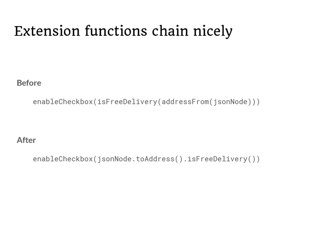 Extension functions chain nicely Before enableC...
