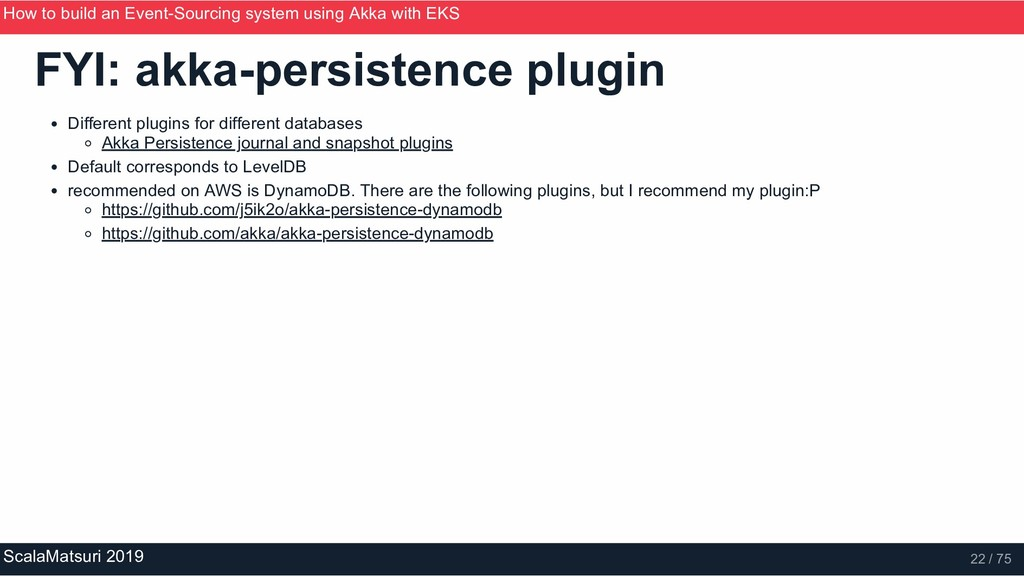 FYI: akka­persistence plugin Different plugins ...