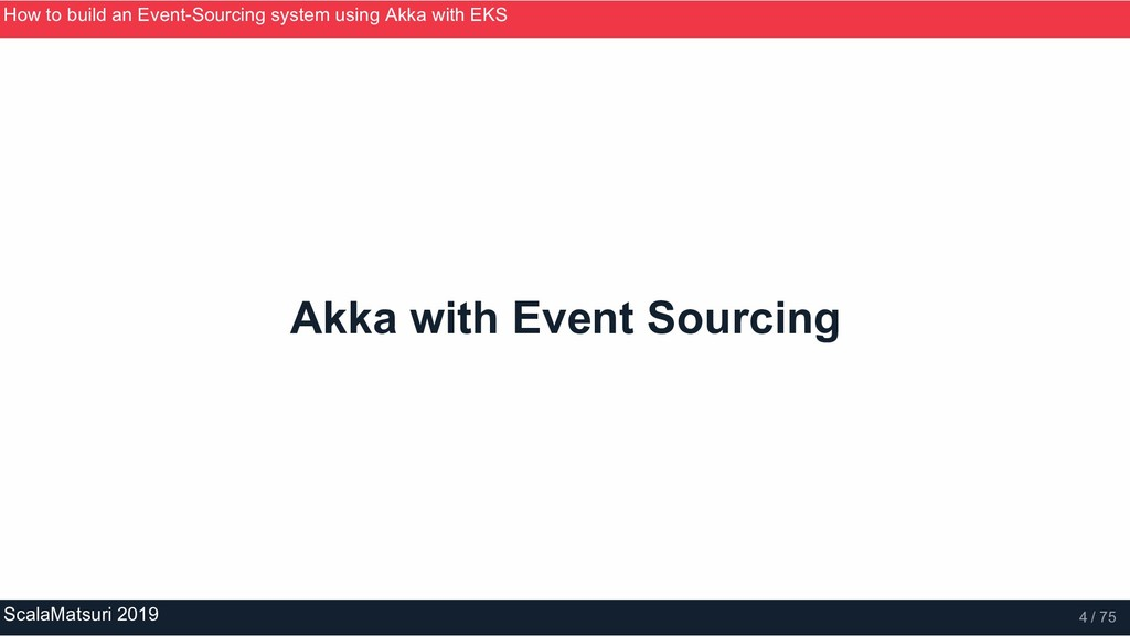 Akka with Event Sourcing How to build an Event­...
