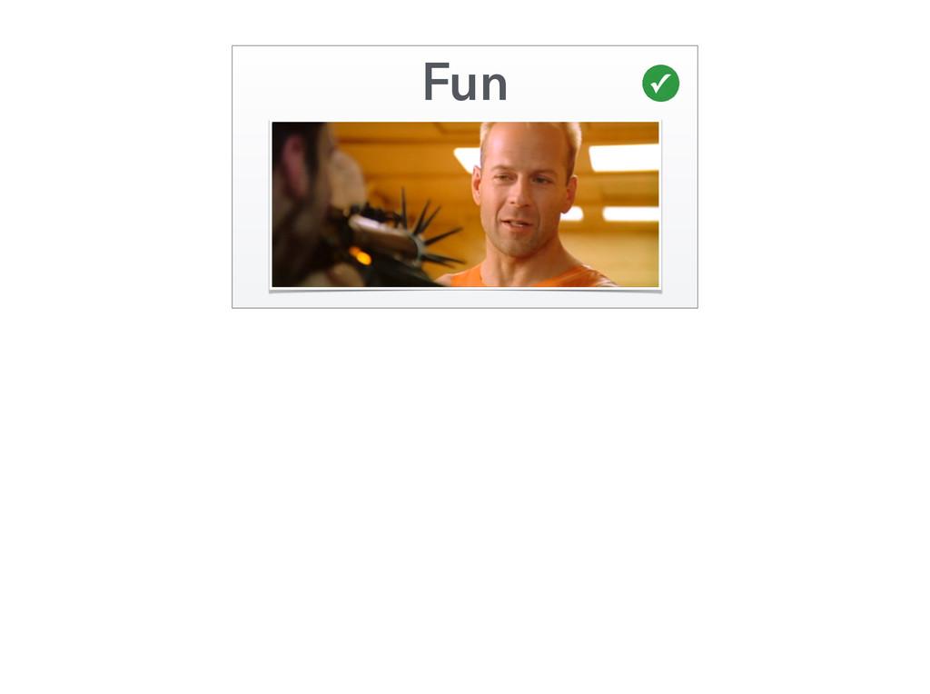 Fun ✓