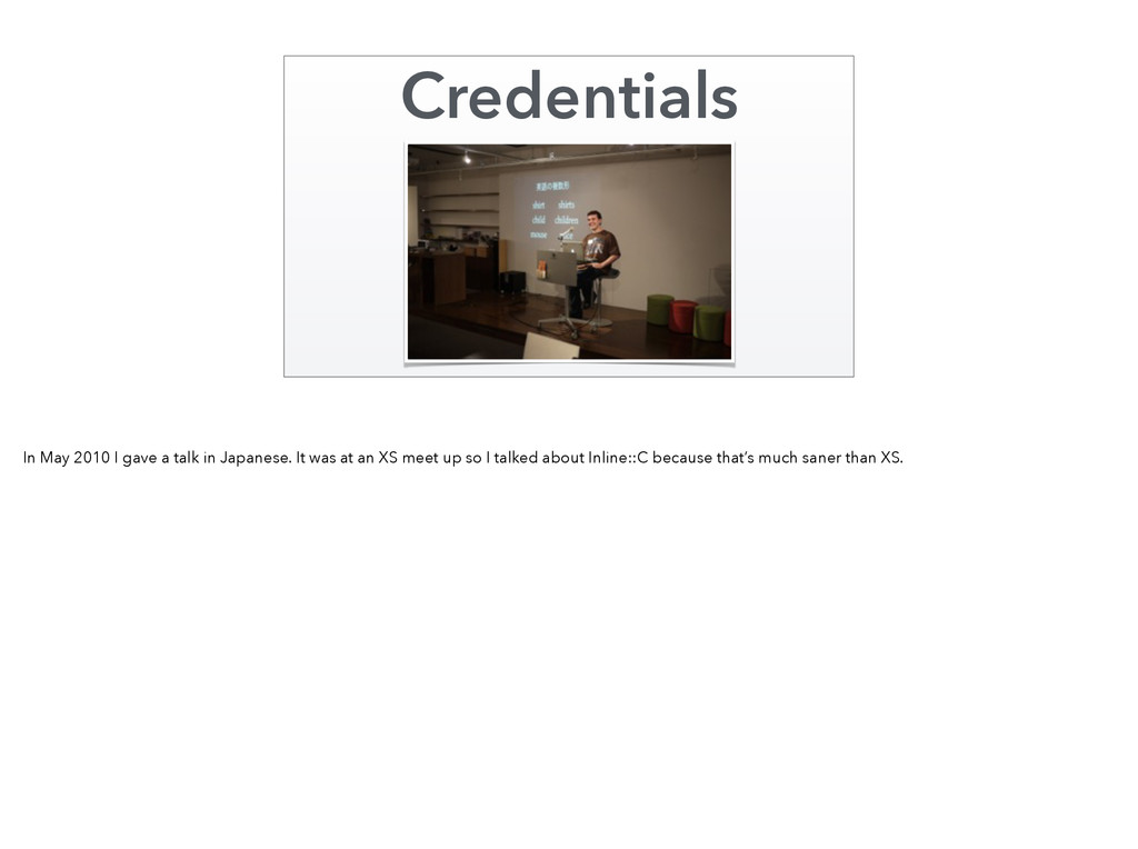 Credentials In May 2010 I gave a talk in Japane...