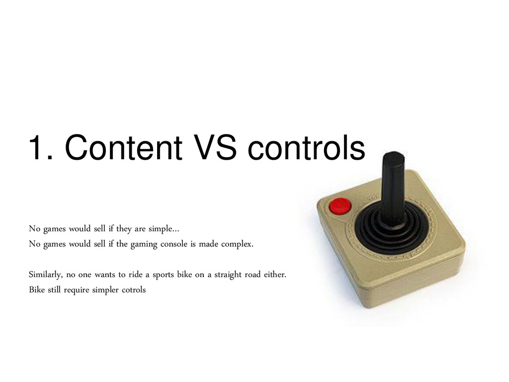 1. Content VS controls No games would sell if t...