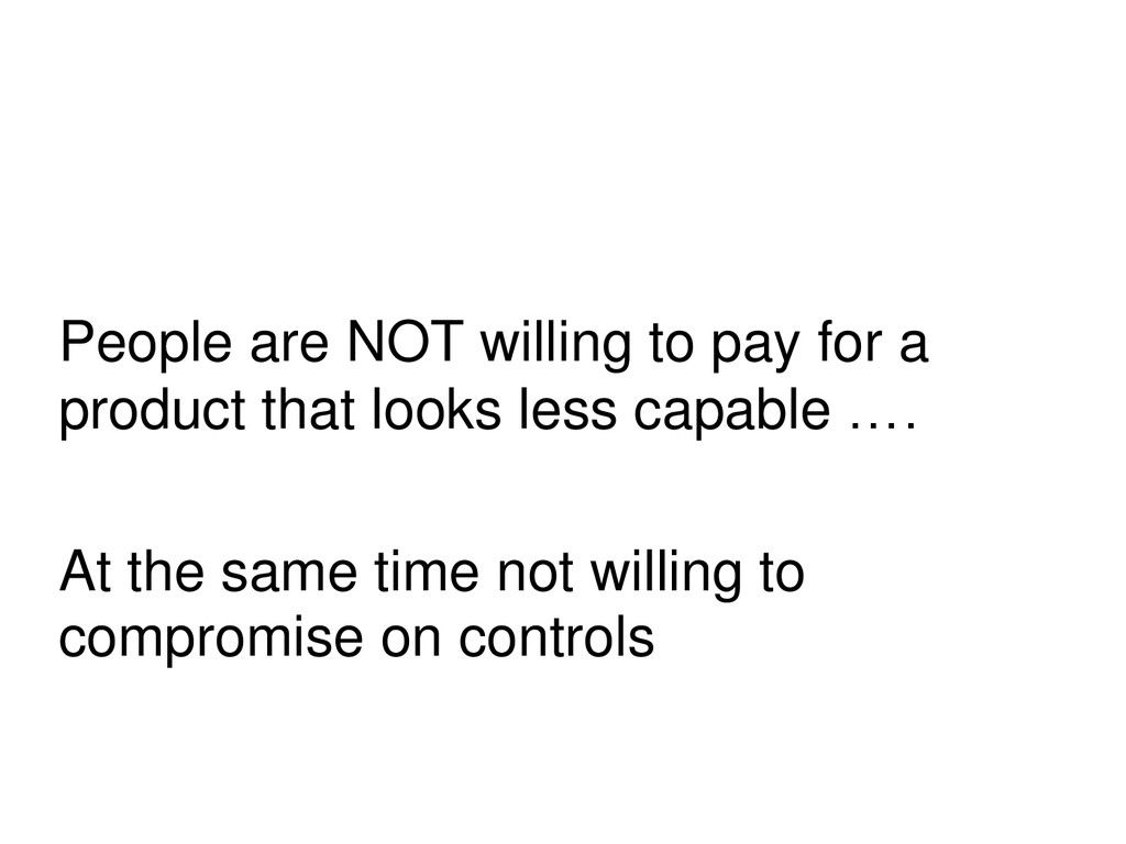 People are NOT willing to pay for a product tha...